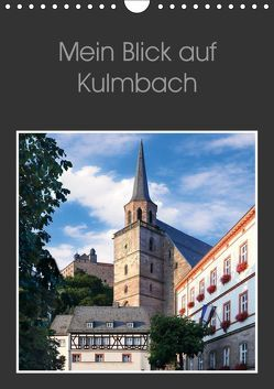 Mein Blick auf Kulmbach (Wandkalender 2019 DIN A4 hoch) von Dietzel,  Karin
