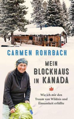 Mein Blockhaus in Kanada von Rohrbach,  Carmen