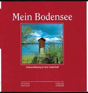 Mein Bodensee von Appenzeller,  Gerd, Bodman,  Wilderich von, Kopitzki,  Siegmund, Maier von Baden,  Otto J, Stadler,  Anton
