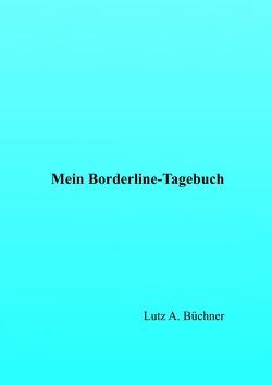 Mein Borderline-Tagebuch von A. Büchner,  Lutz