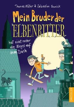 Mein Bruder der Elbenritter von Grusnick,  Sebastian, Moeller,  Thomas, Renger,  Nikolai