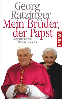 Mein Bruder der Papst von Hesemann,  Michael, Ratzinger,  Georg