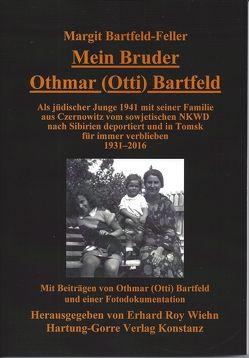 Mein Bruder Othmar (Otti) Bartfeld von Bartfeld,  Othmar, Bartfeld-Feller,  Margit, Wiehn,  Erhard Roy