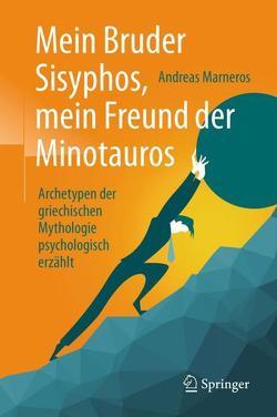 Mein Bruder Sisyphos, mein Freund der Minotauros von Marneros,  Andreas