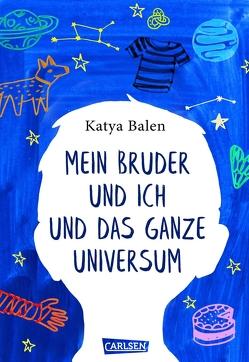 Mein Bruder und ich und das ganze Universum von Balen,  Katya, von der Weppen,  Annette