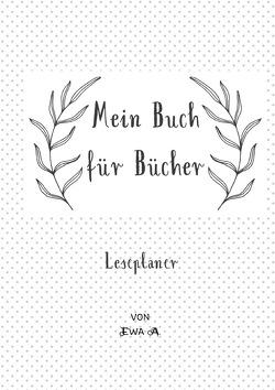 Mein Buch für Bücher – Leseplaner von A.,  Ewa
