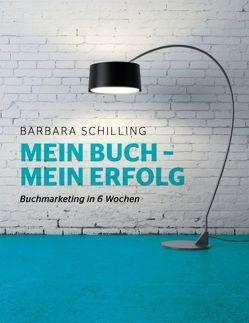 Mein Buch – mein Erfolg von Schilling,  Barbara