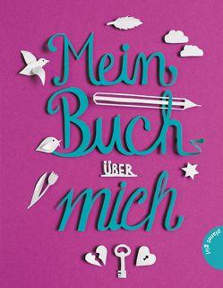 Mein Buch über mich von Horstschäfer,  Felicitas, Lankers,  Katrin, Maehrle,  Marlis