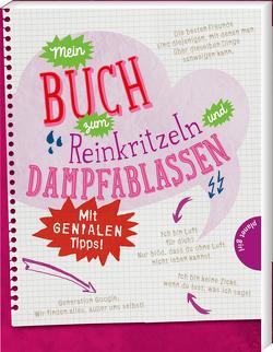 Mein Buch zum Reinkritzeln und Dampfablassen – mit genialen Tipps von Christiane Hahn,  Hahn & Hucke,  Hahn, Domzalski,  Bettina