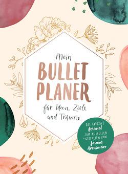 Mein Bullet-Planer für Ideen, Ziele und Träume von Arensmeier,  Jasmin