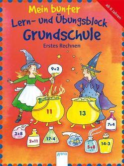 Mein bunter Lern- und Übungsblock Grundschule – Erstes Rechnen von Gehring,  Birgit, Heimrich,  Heike