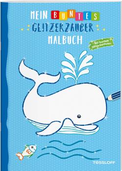 Mein buntes Glitzerzauber-Malbuch (Wal) von Tessloff Verlag, Turnhofer,  Kersti