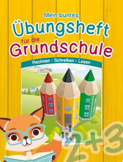 Mein buntes Übungsheft für die Grundschule von garant Verlag GmbH