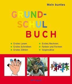 Mein buntes Grundschulbuch von Holtmann,  Michael