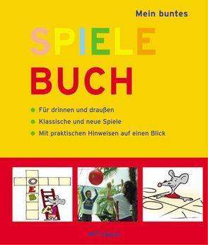 Mein buntes Spielebuch von Holtmann,  Michael