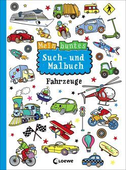Mein buntes Such- und Malbuch: Fahrzeuge von Schlensog,  Mareike