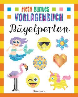 Mein buntes Vorlagenbuch – Bügelperlen. Über 200 Motive von Pautner,  Norbert