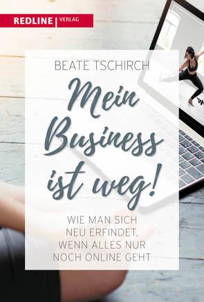 Mein Business ist weg von Tschirch,  Beate