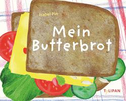 Mein Butterbrot von Pin,  Isabel