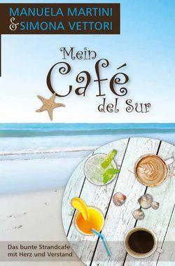 Mein Café del Sur von Martini,  Manuela, Vettori,  Simona