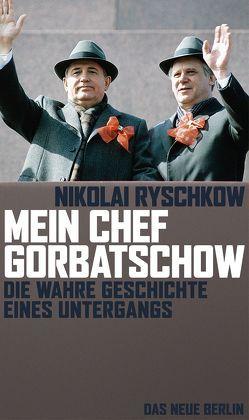 Mein Chef Gorbatschow von Duda,  Albert, Ryschkow,  Nikolai