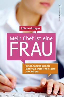 Mein Chef ist eine Frau von Gringer,  Juliane
