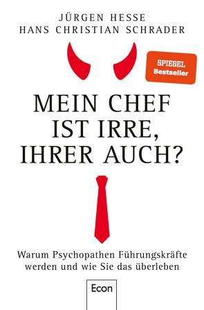 Mein Chef ist irre – Ihrer auch? von Hesse,  Jürgen, Schrader,  Hans Christian