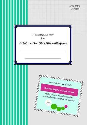 Mein Coaching-Heft für erfolgreiche Stressbewältigung von Matyssek,  Anne Katrin
