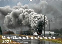 Mein Dampfbahnkalender 2021 (Wandkalender 2021 DIN A3 quer) von Franz Müller,  Günter