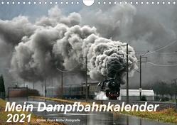 Mein Dampfbahnkalender 2021 (Wandkalender 2021 DIN A4 quer) von Franz Müller,  Günter
