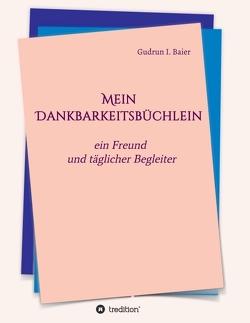 Mein Dankbarkeitsbüchlein von Baier,  Gudrun I.