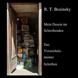 Mein Dasein im Schreibenden von Bozinsky,  R. T.