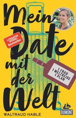 Mein Date mit der Welt von Hable,  Waltraud