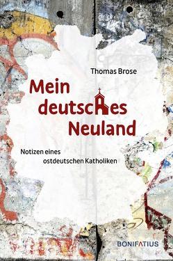 Mein deutsches Neuland von Brose,  Thomas