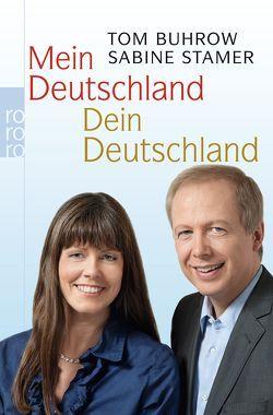 Mein Deutschland – dein Deutschland von Buhrow,  Tom, Stamer,  Sabine