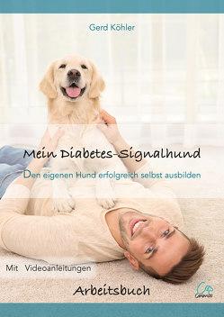 Mein Diabetes-Signalhund von Köhler,  Gerd
