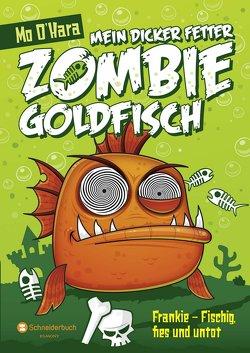 Mein dicker fetter Zombie-Goldfisch, Band 01 von O'Hara,  Mo, Steinbrede,  Diana