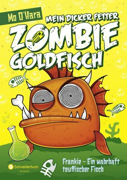 Mein dicker fetter Zombie-Goldfisch, Band 02 von O'Hara,  Mo