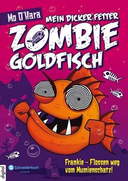 Mein dicker fetter Zombie-Goldfisch, Band 07 von O'Hara,  Mo, Steinbrede,  Diana