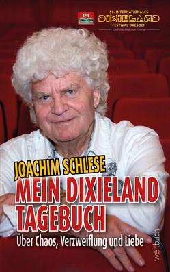 Mein Dixieland Tagebuch von Joachim,  Schlese, Kohl,  Dirk