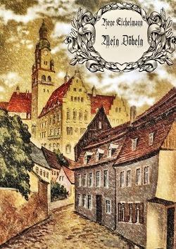 Mein Döbeln von Eichelmann,  Rene