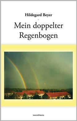 Mein doppelter Regenbogen von Beyer,  Hildegard, Kähler,  Dörthe, Schmitt,  Paul