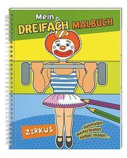 Mein Dreifach Malbuch: Zirkus von Editionnova