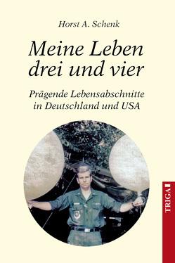 Meine Leben drei und vier von Schenk,  Horst A.
