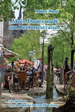 """""""Mein Duderstadt am Brehmestrand . . ."""" von Wand,  Robert"""