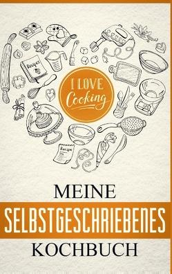 Mein eigenes Kochbuch: Das Kochbuch zum selbst gestalten von Lauer,  Lena