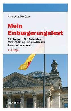 Mein Einbürgerungstest von Schrötter,  Hans Jörg