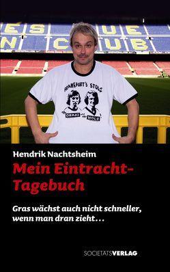 Mein Eintracht-Tagebuch von Nachtsheim,  Hendrik