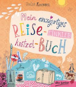 Mein einzigartiges Reise-Einkleb-Kritzel-Buch von Kaergel,  Julia
