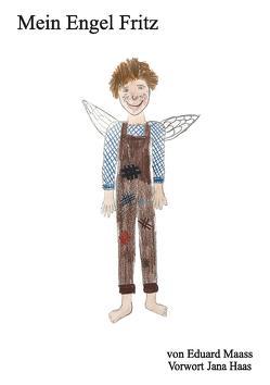Mein Engel Fritz von Maass,  Eduard